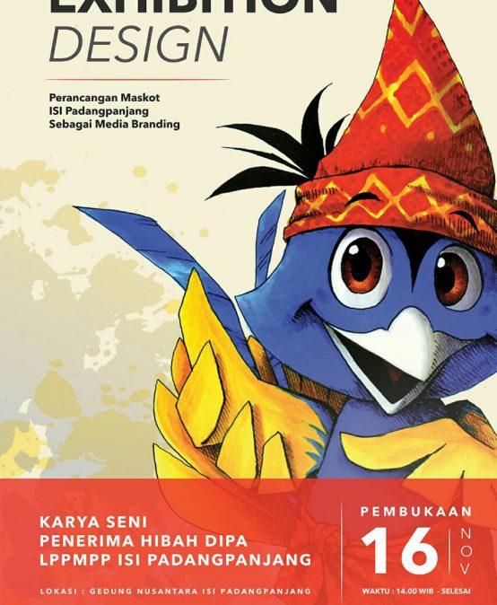 """Pembukaan Exhibition Design """"Perancangan Maskot ISI Padangpanjang Sebagai Media Branding"""" Karya Seni Penerima Hibah DIPA ISI Padangpanjang"""