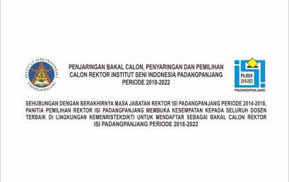 Penjaringan Bakal Calon, Penyaringan, dan Pemilihan Calon Rektor Institut Seni Indonesia (ISI) Padangpanjang Periode 2018 – 2022