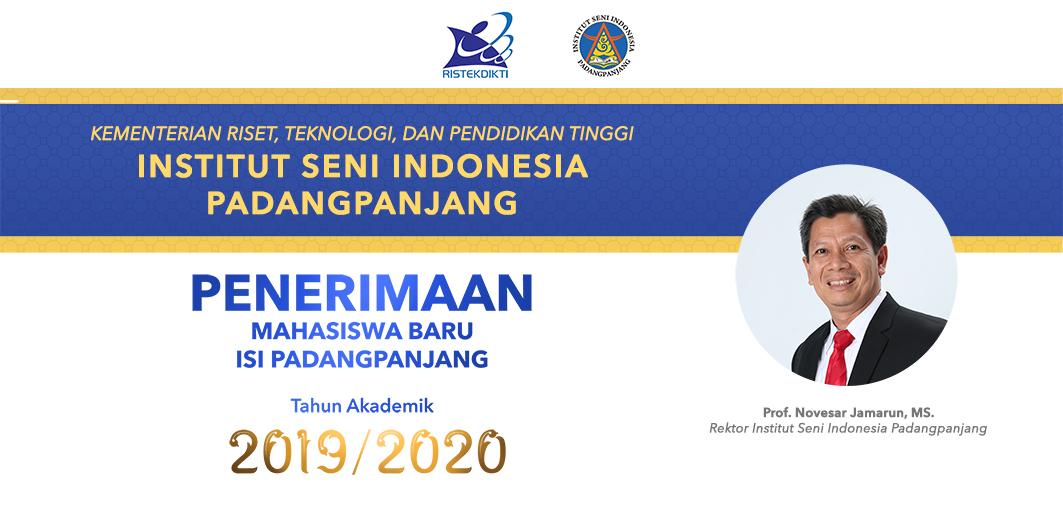 Penerimaan Mahasiswa Baru Melalui Seleksi Mandiri dan Prestasi ISI Padangpanjang Tahun Akademik 2019/2020
